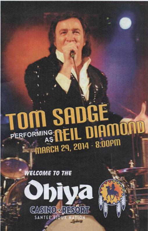 Neil Diamond impersonator / tribute artist Tom Sadge performed at the Ohiya Casino in Niabrara, NE with The Outback Band.